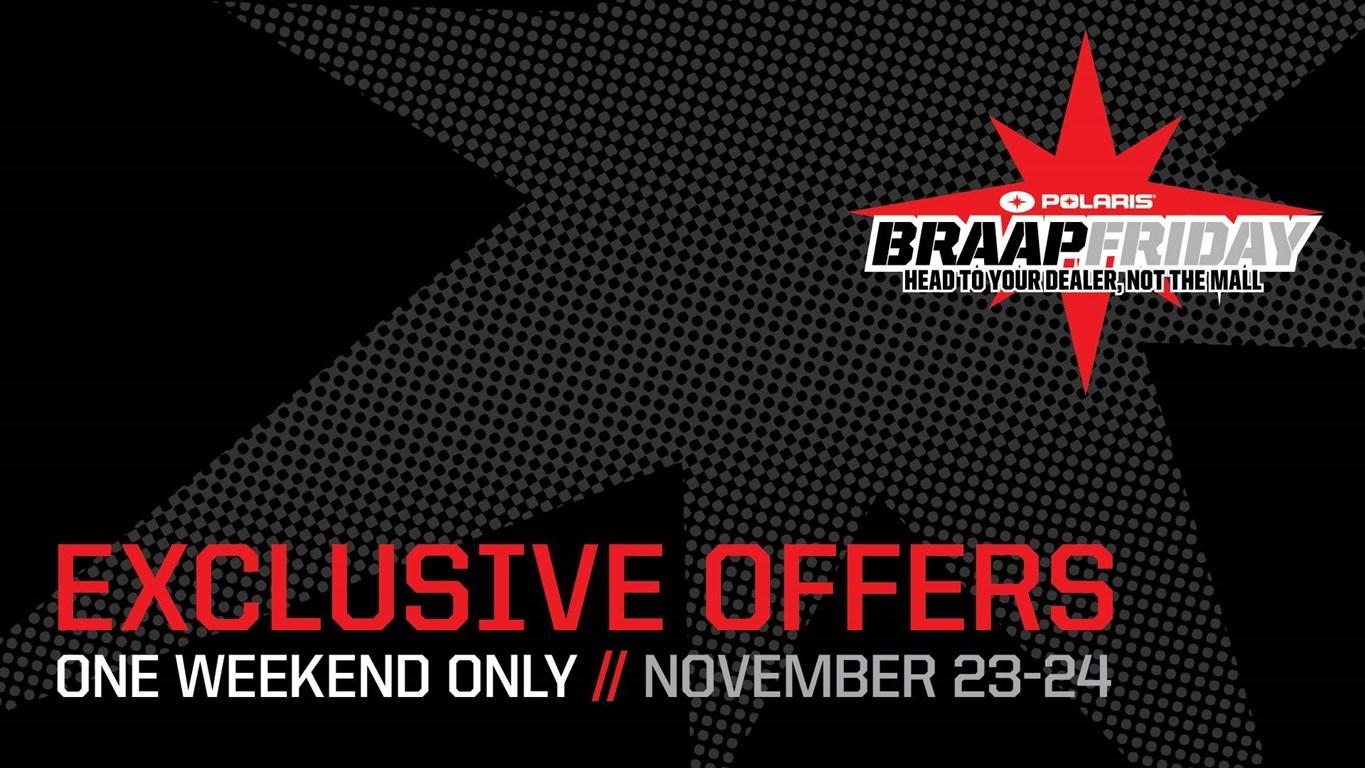 Polaris - BRAAP Friday - Exclusive Offers